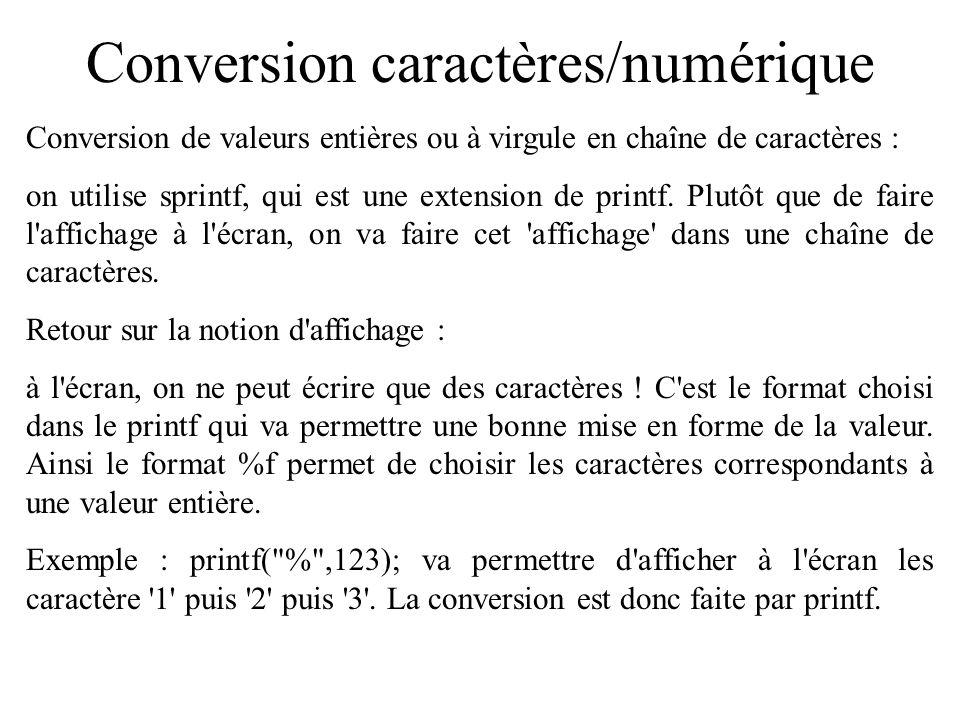 Conversion caractères/numérique La chaine de caractères doit commencer par un ensemble de chiffres (avec le point décimal éventuellement pour atof).