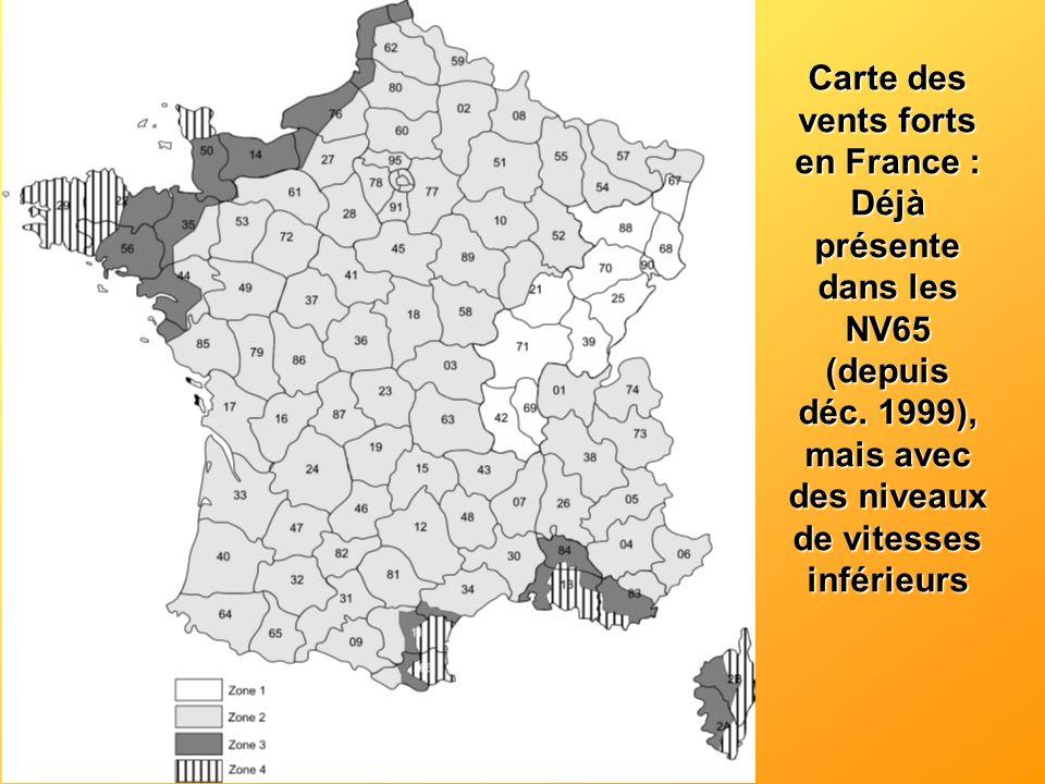 Carte des vents forts en France : Déjà présente dans les NV65 (depuis déc. 1999), mais avec des niveaux de vitesses inférieurs