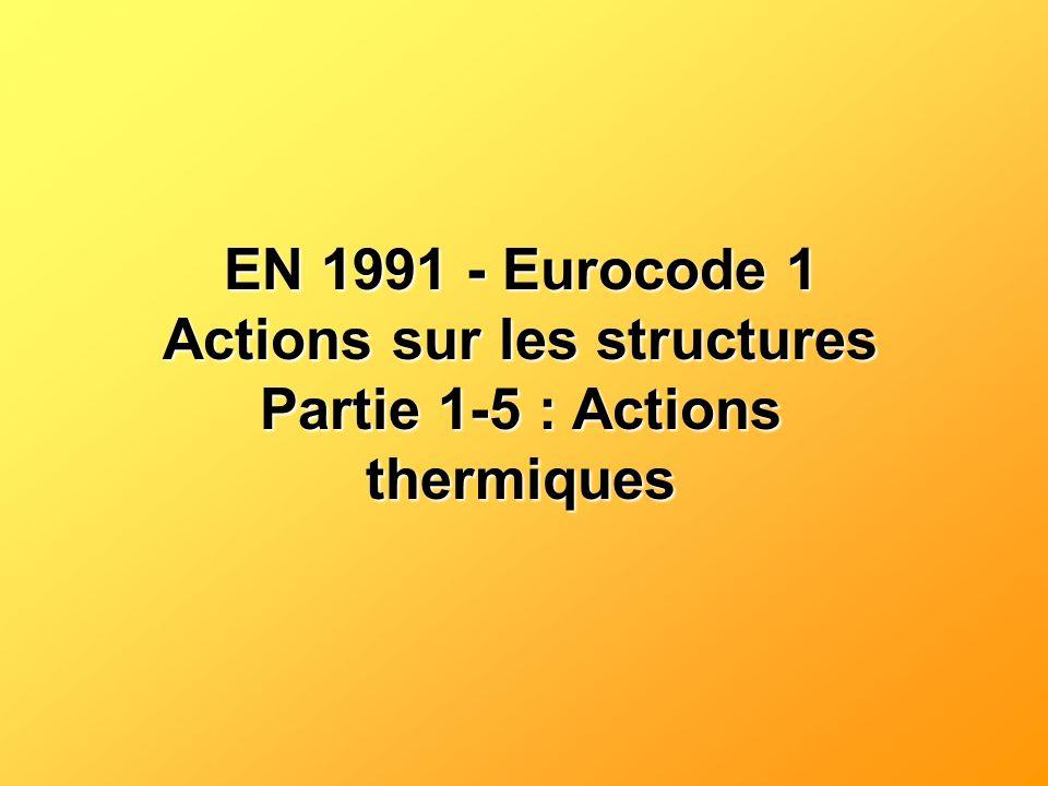 EN 1991 - Eurocode 1 Actions sur les structures Partie 1-5 : Actions thermiques