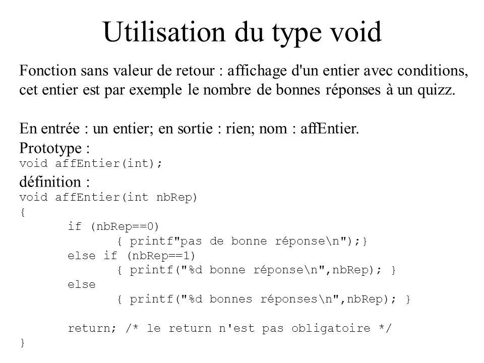 Utilisation du type void Fonction sans valeur de retour : affichage d'un entier avec conditions, cet entier est par exemple le nombre de bonnes répons