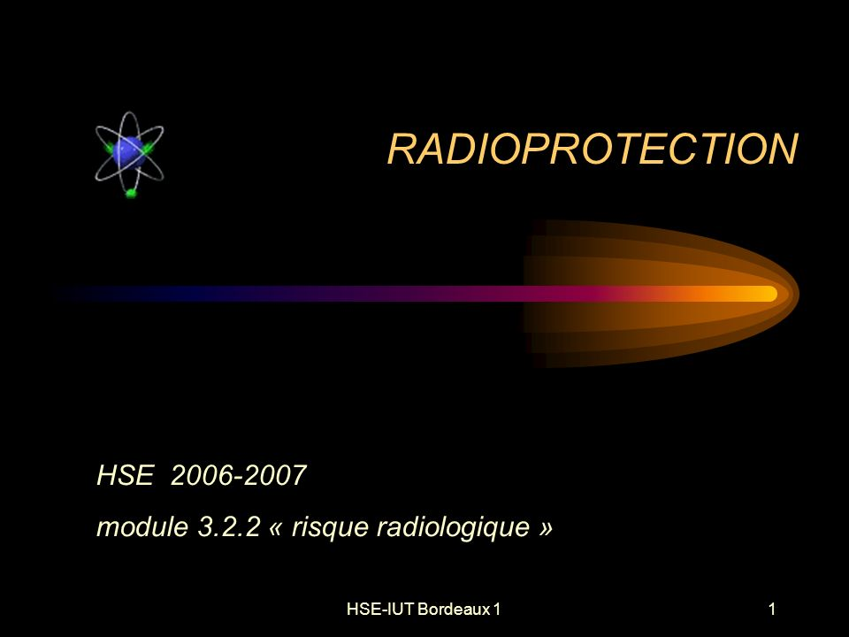 HSE-IUT Bordeaux 142 Rayonnements ionisants grandeurs dosimétriques Dose absorbée par un organe ou tissu T : D T (Gy) Dose équivalente [ H T ] (1 organe ou tissu) H T = D T W R ( sievert ; Sv ) W R W R : facteur de pondération radiologique, tient compte de la nature du rayonnement Dose efficace [ E ] (plusieurs organes ou corps entier) E = ( H T W T ) (Sv) W T W T : facteur de pondération tissulaire, tient compte de la radiosensibilité propre de chaque tissu ou organe