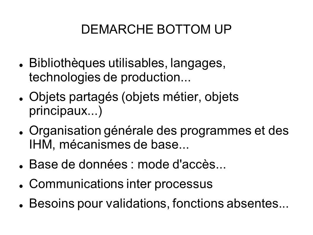 DEMARCHE BOTTOM UP Bibliothèques utilisables, langages, technologies de production...