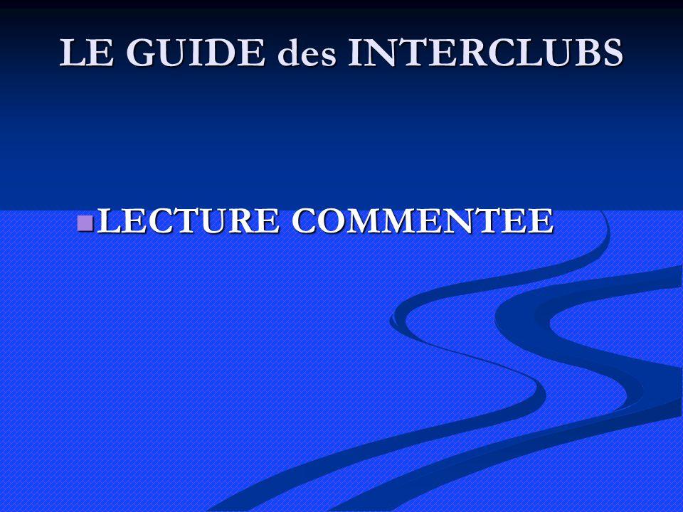 LE GUIDE des INTERCLUBS LECTURE COMMENTEE LECTURE COMMENTEE