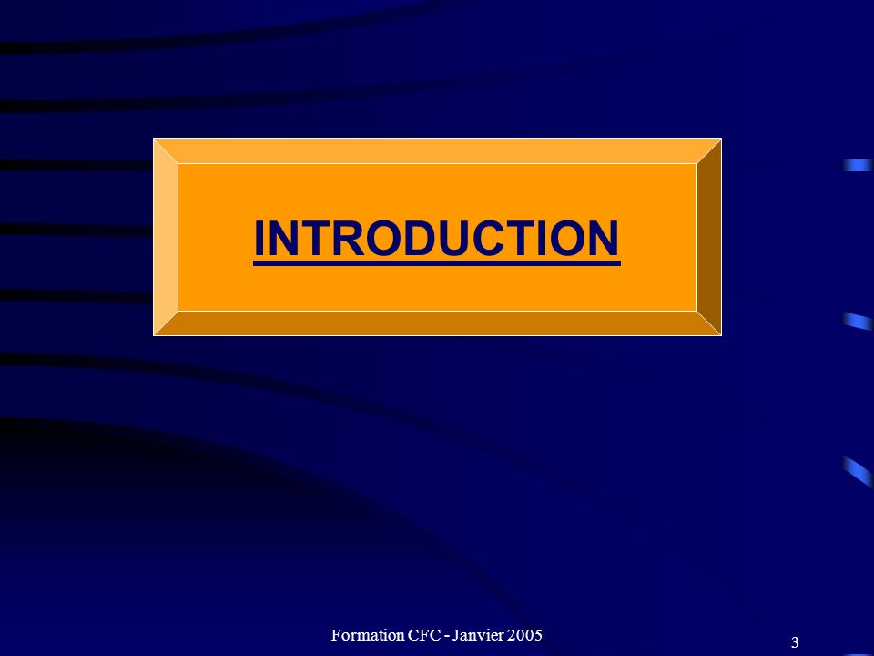 Formation CFC - Janvier 2005 44 EN PRATIQUE 1.Où sommes-nous .