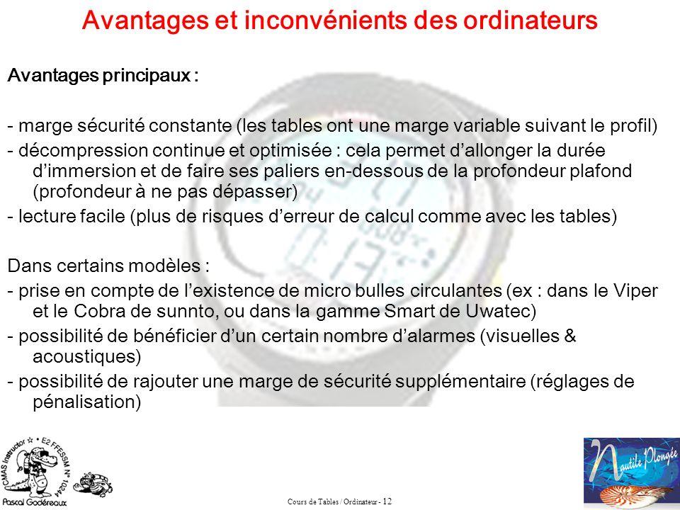 Cours de Tables / Ordinateur - 12 Avantages principaux : - marge sécurité constante (les tables ont une marge variable suivant le profil) - décompress