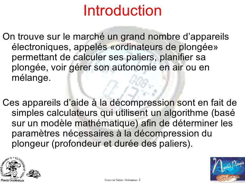 Cours de Tables / Ordinateur - 3 Introduction On trouve sur le marché un grand nombre dappareils électroniques, appelés «ordinateurs de plongée» perme