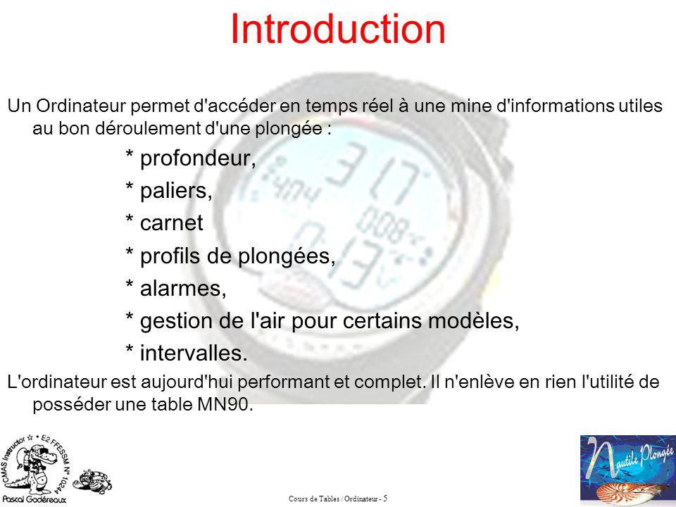 Cours de Tables / Ordinateur - 5 Introduction Un Ordinateur permet d'accéder en temps réel à une mine d'informations utiles au bon déroulement d'une p