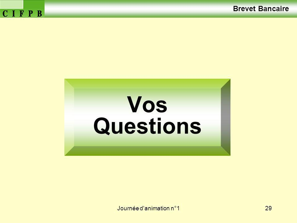 Journée d'animation n°129 Brevet Bancaire Vos Questions