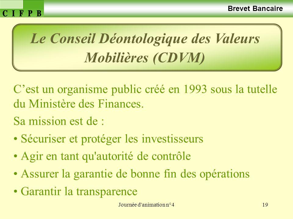 Journée d'animation n°419 Brevet Bancaire Cest un organisme public créé en 1993 sous la tutelle du Ministère des Finances. Sa mission est de : Sécuris