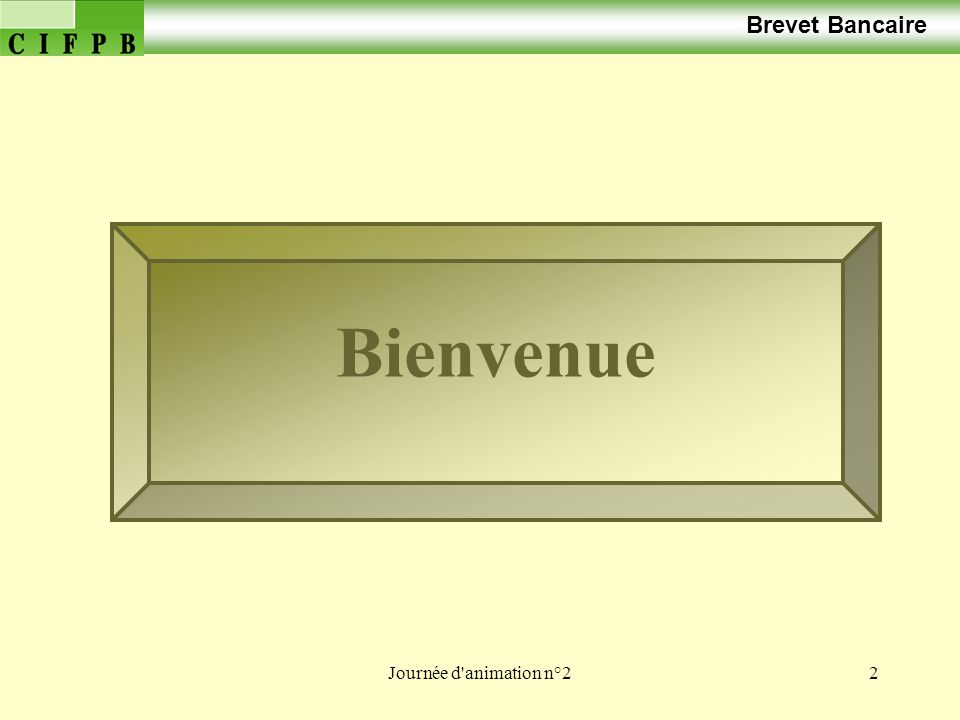Journée d animation n°263 Cas n° 2 Brevet Bancaire 4.