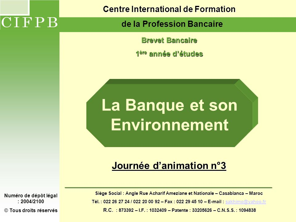 Journée d'animation n°3 1 Centre International de Formation Centre International de Formation de la Profession Bancaire Brevet Bancaire 1 ère année dé