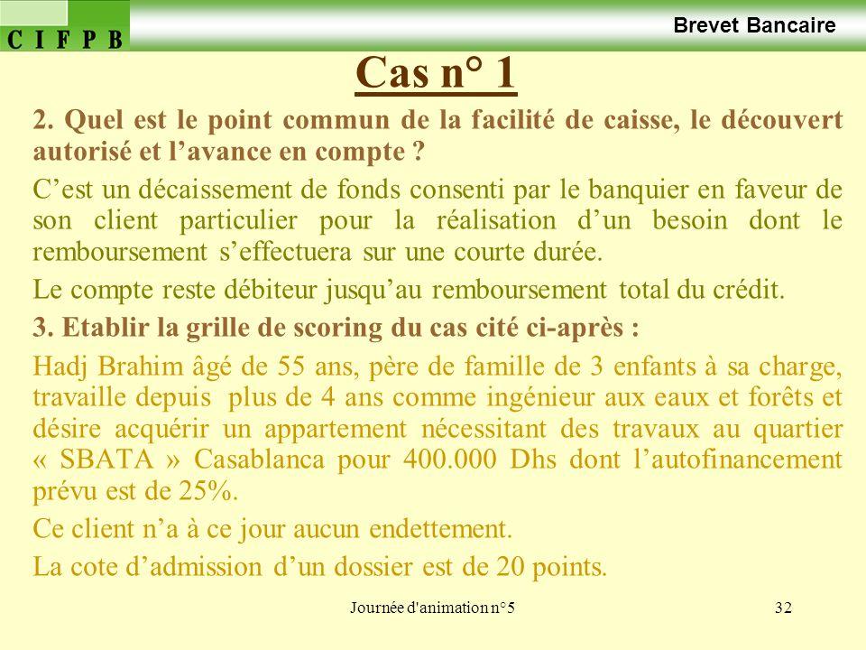 Journée d animation n°532 Cas n° 1 Brevet Bancaire 2.