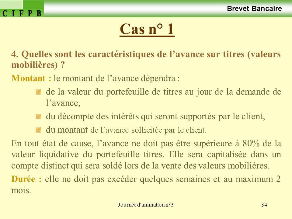 Journée d animation n°534 Cas n° 1 Brevet Bancaire 4.