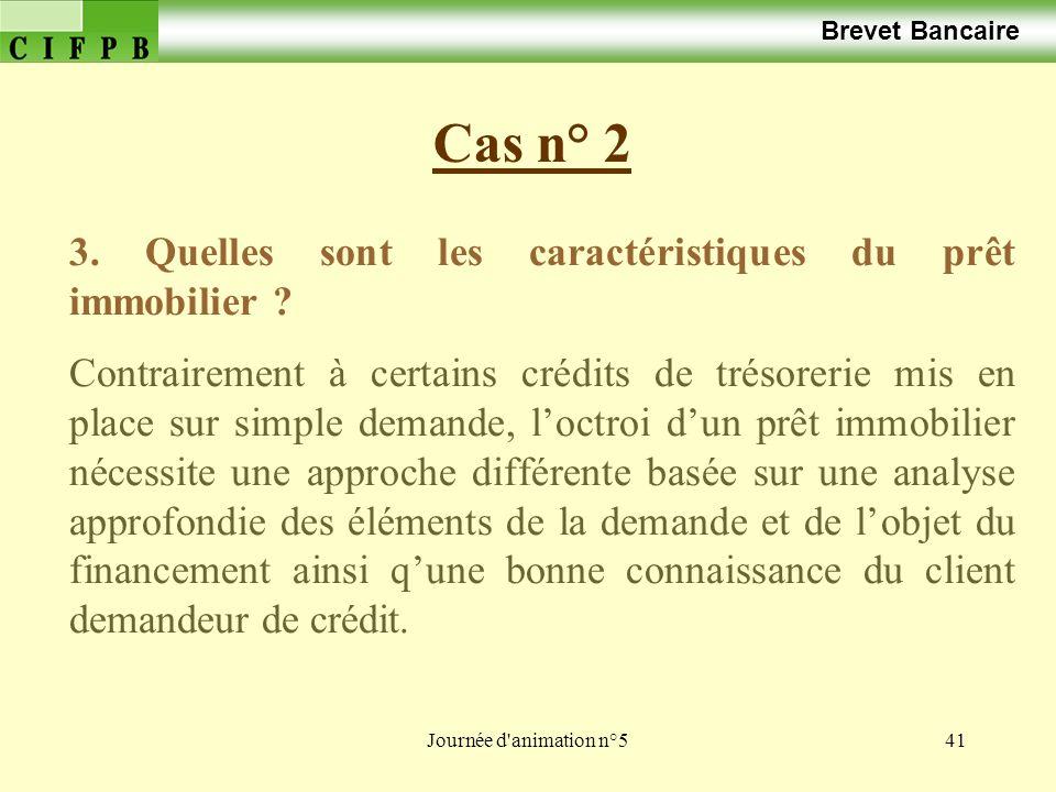 Journée d animation n°541 Cas n° 2 Brevet Bancaire 3.