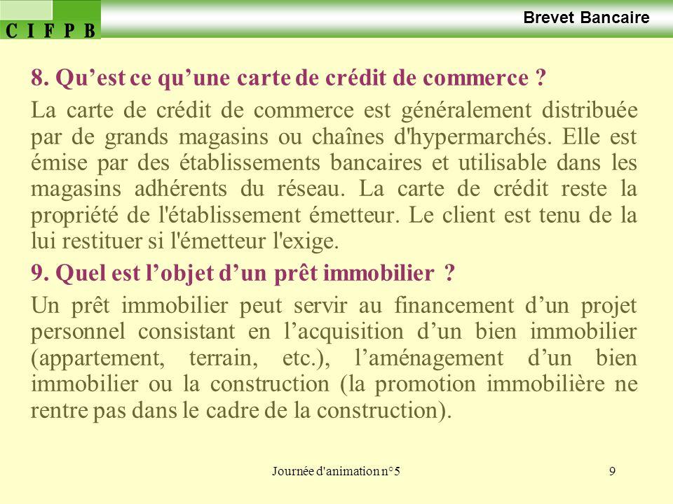 Journée d animation n°59 Brevet Bancaire 8.Quest ce quune carte de crédit de commerce .