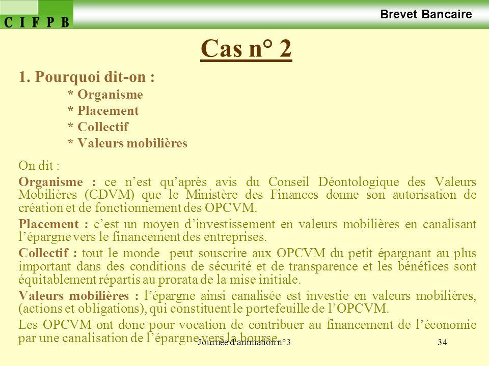 Journée d animation n°334 Cas n° 2 Brevet Bancaire 1.