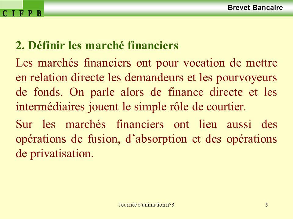 Journée d animation n°36 Brevet Bancaire 3.Quelles sont les composantes du marché financier .