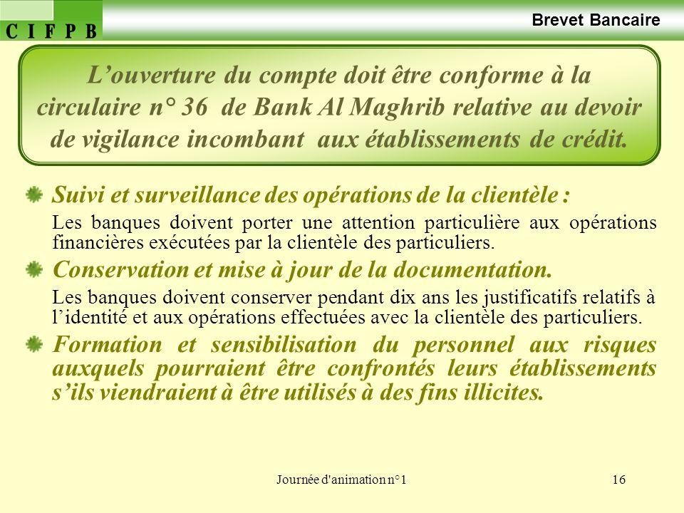 Journée d'animation n°116 Brevet Bancaire Suivi et surveillance des opérations de la clientèle : Les banques doivent porter une attention particulière