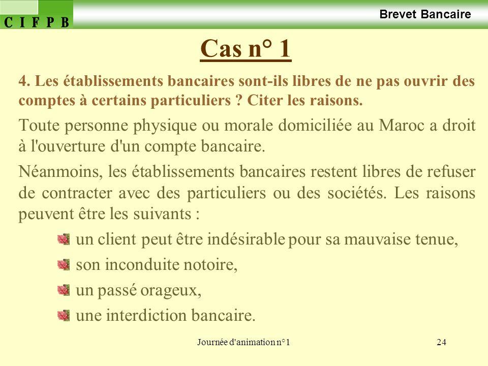 Journée d'animation n°124 Cas n° 1 Brevet Bancaire 4. Les établissements bancaires sont-ils libres de ne pas ouvrir des comptes à certains particulier