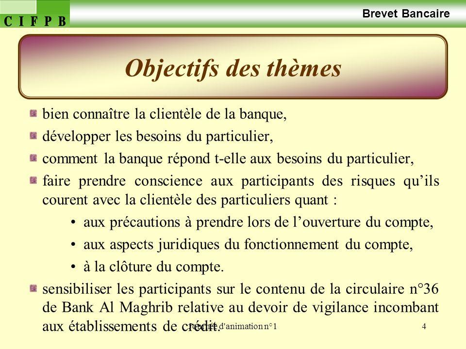 Journée d animation n°15 Brevet Bancaire Rôle de la banque Il est à rappeler que le banquier est un intermédiaire entre les pourvoyeurs et les demandeurs de capitaux.