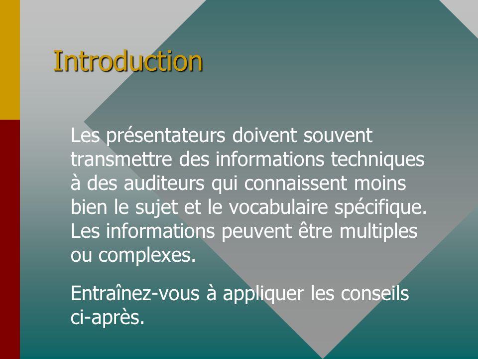 Introduction Les présentateurs doivent souvent transmettre des informations techniques à des auditeurs qui connaissent moins bien le sujet et le vocab