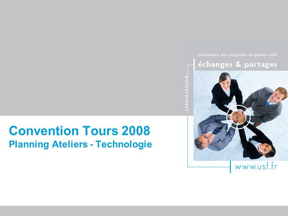 Titre du document Convention Tours 2008 Planning Ateliers - Technologie