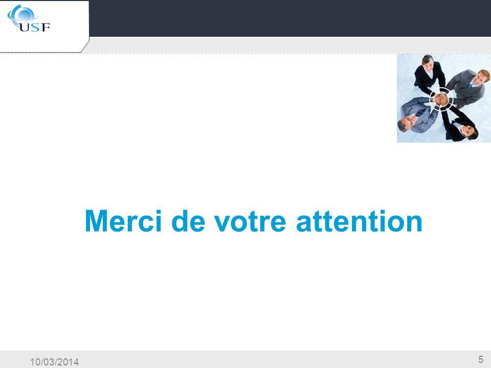 10/03/2014 5 Titre du document Merci de votre attention