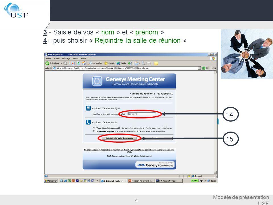 4 Modèle de présentation USF Signature entrée en réunion 3 - Saisie de vos « nom » et « prénom ». 4 - puis choisir « Rejoindre la salle de réunion » 1