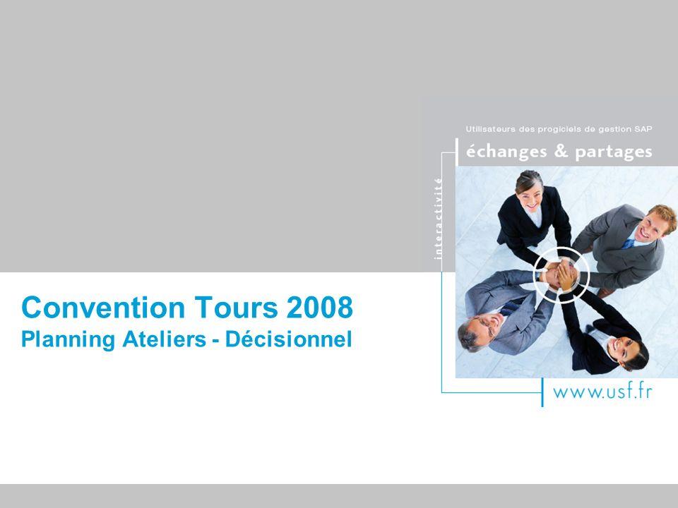 Titre du document Convention Tours 2008 Planning Ateliers - Décisionnel