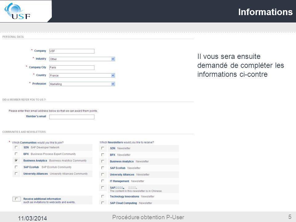 11/03/2014 5 Informations Procédure obtention P-User Il vous sera ensuite demandé de compléter les informations ci-contre