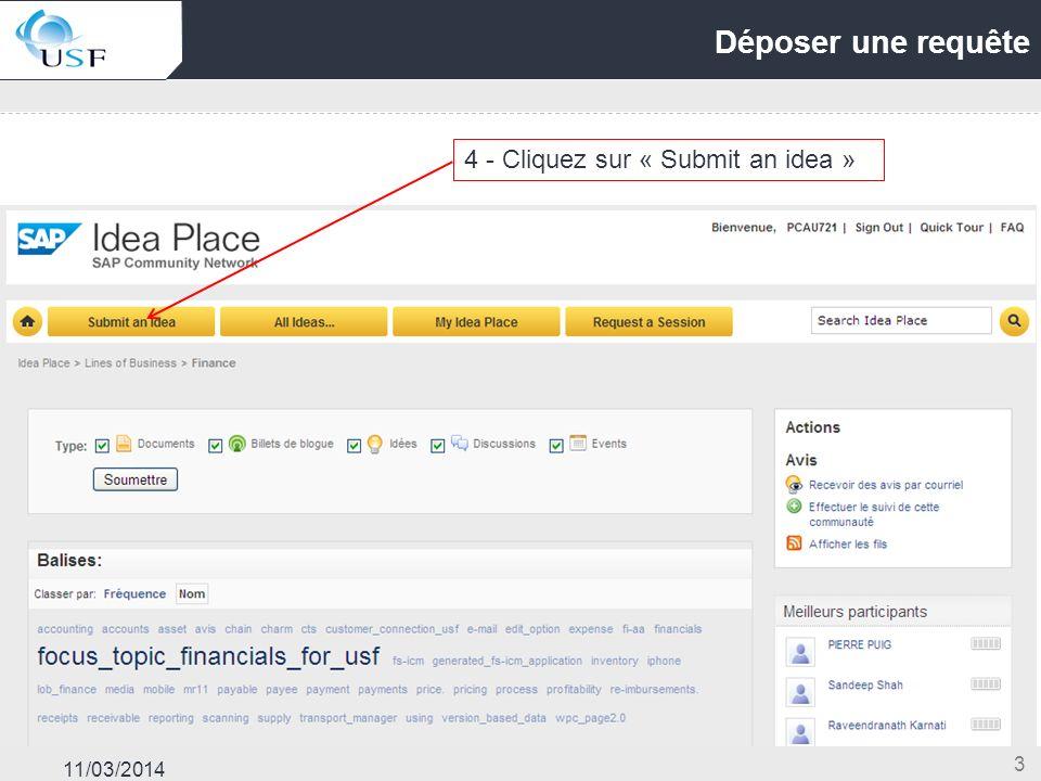 11/03/2014 3 Déposer une requête 4 - Cliquez sur « Submit an idea »