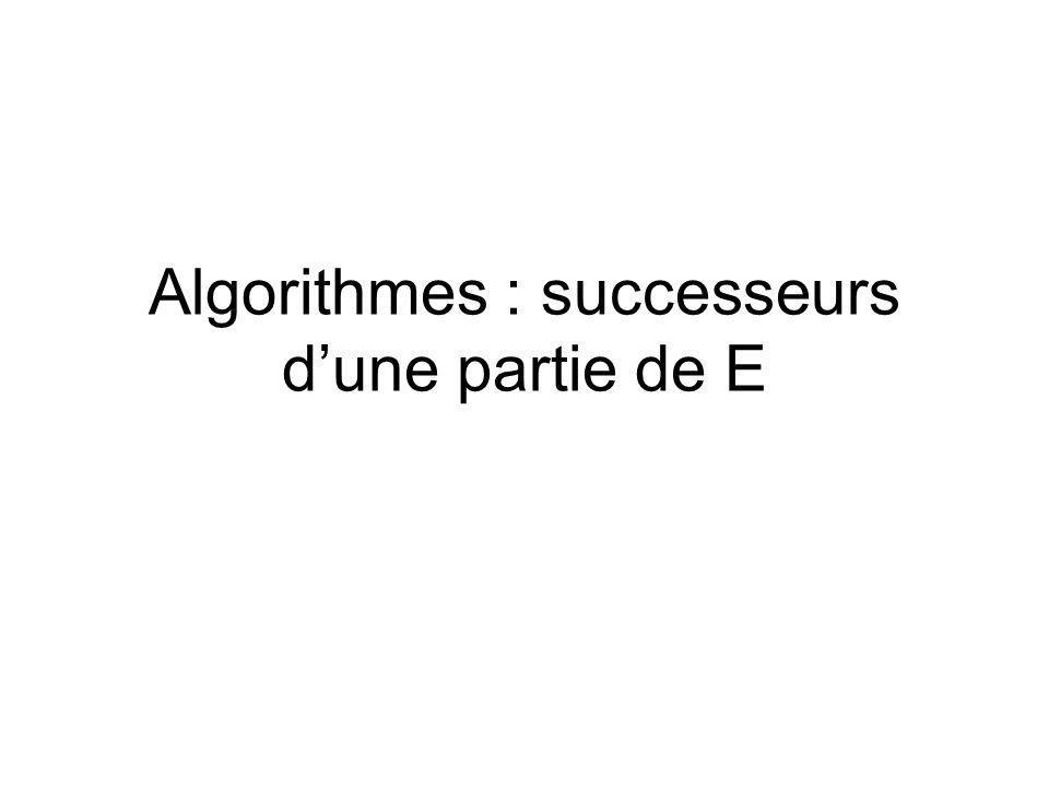 Algorithmes : successeurs dune partie de E