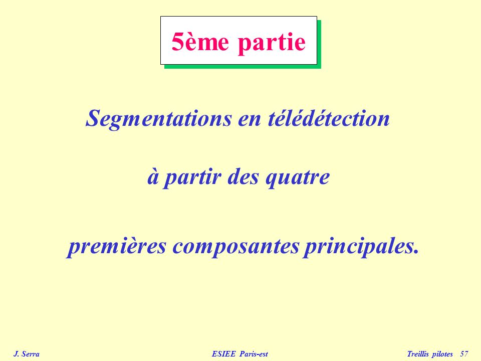 J. Serra ESIEE Paris-est Treillis pilotes 58 Composantes principales 4 et 5 CP 4CP 5