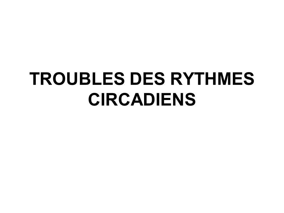 TROUBLES DES RYTHMES CIRCADIENS