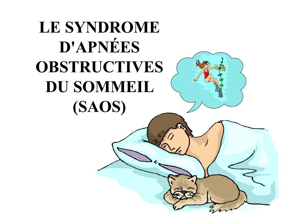LE SYNDROME D'APNÉES OBSTRUCTIVES DU SOMMEIL (SAOS)