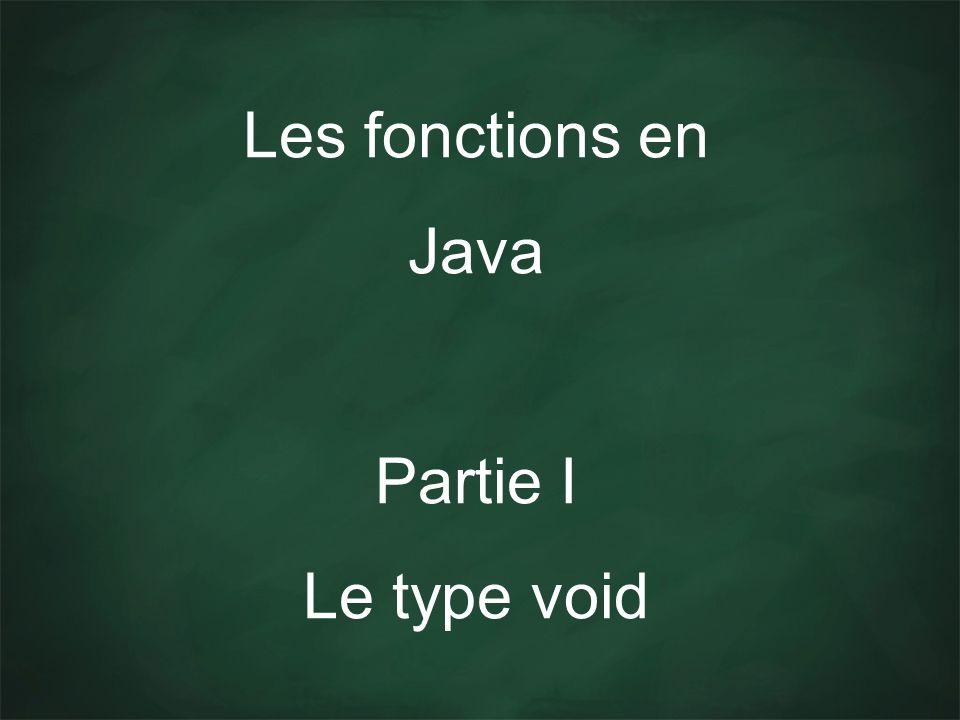 Les fonctions en Java Partie I Le type void