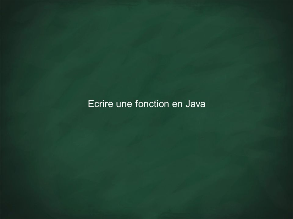 Ecrire une fonction en Java