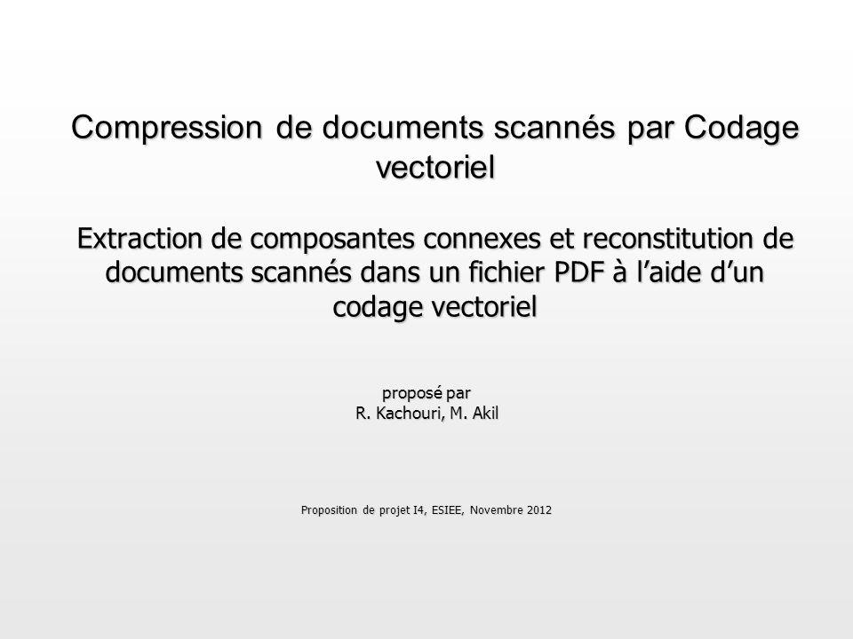 Compression de documents scannés par Codage vectoriel Extraction de composantes connexes et reconstitution de documents scannés dans un fichier PDF à