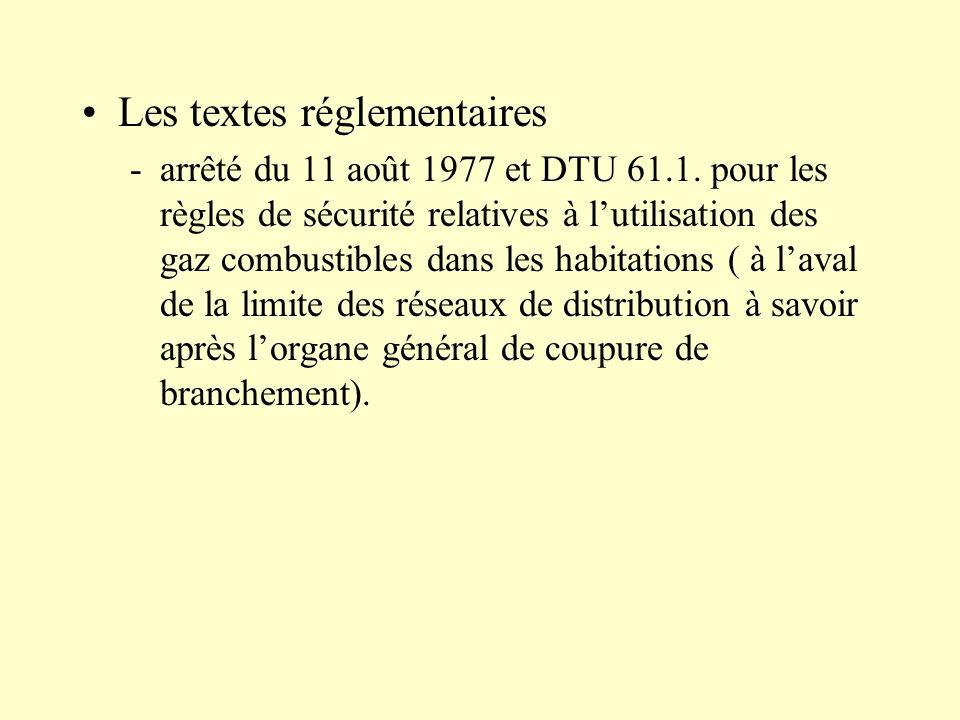 Les textes réglementaires -arrêté du 11 août 1977 et DTU 61.1. pour les règles de sécurité relatives à lutilisation des gaz combustibles dans les habi