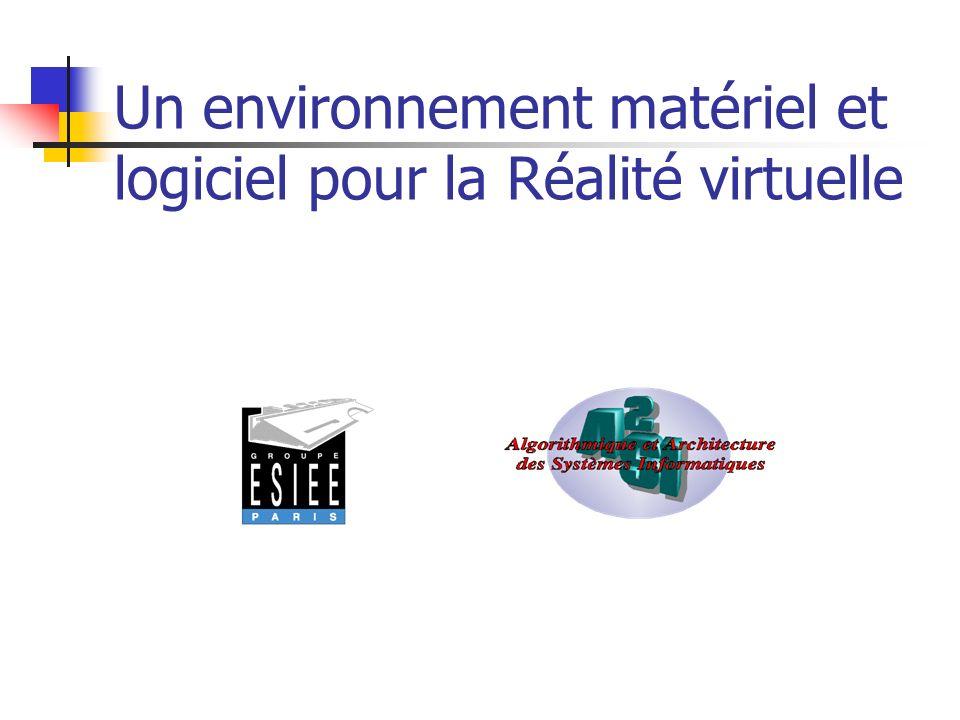 Un environnement matériel et logiciel pour la Réalité virtuelle