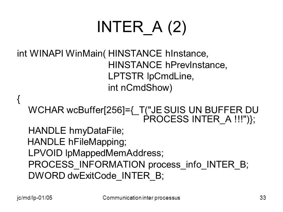 jc/md/lp-01/05Communication inter processus33 INTER_A (2) int WINAPI WinMain( HINSTANCE hInstance, HINSTANCE hPrevInstance, LPTSTR lpCmdLine, int nCmd
