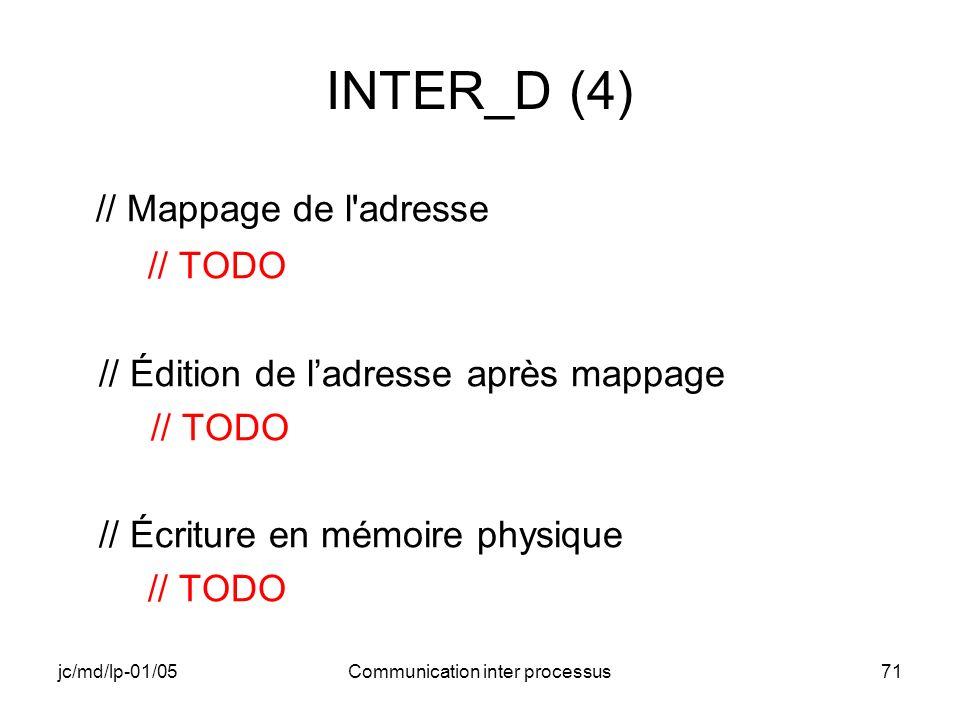 jc/md/lp-01/05Communication inter processus71 INTER_D (4) // Mappage de l'adresse // TODO // Édition de ladresse après mappage // TODO // Écriture en