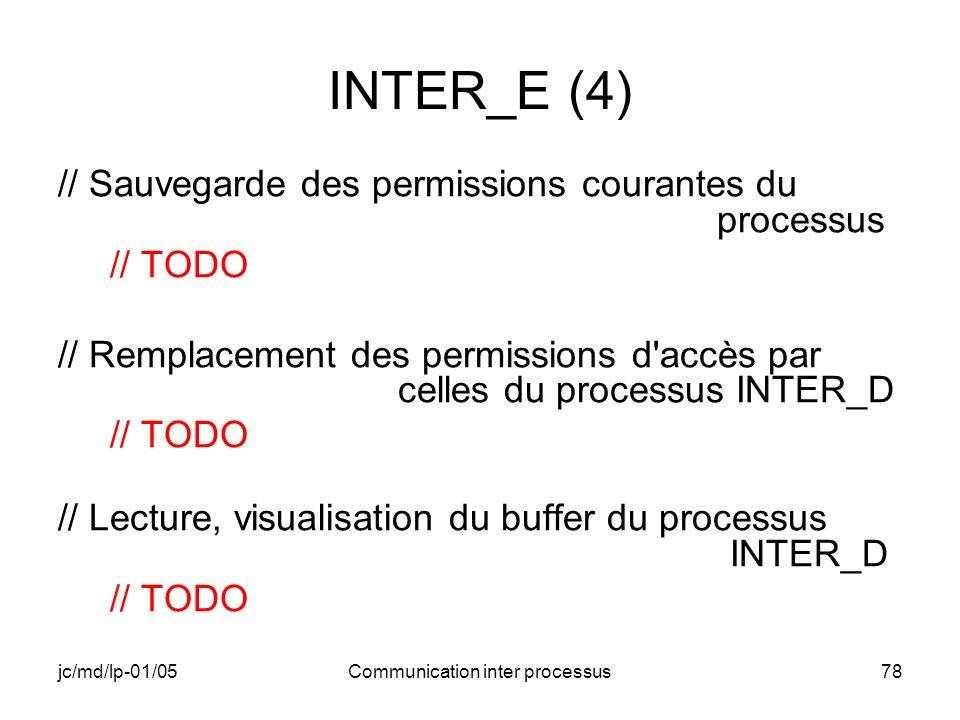 jc/md/lp-01/05Communication inter processus78 INTER_E (4) // Sauvegarde des permissions courantes du processus // TODO // Remplacement des permissions