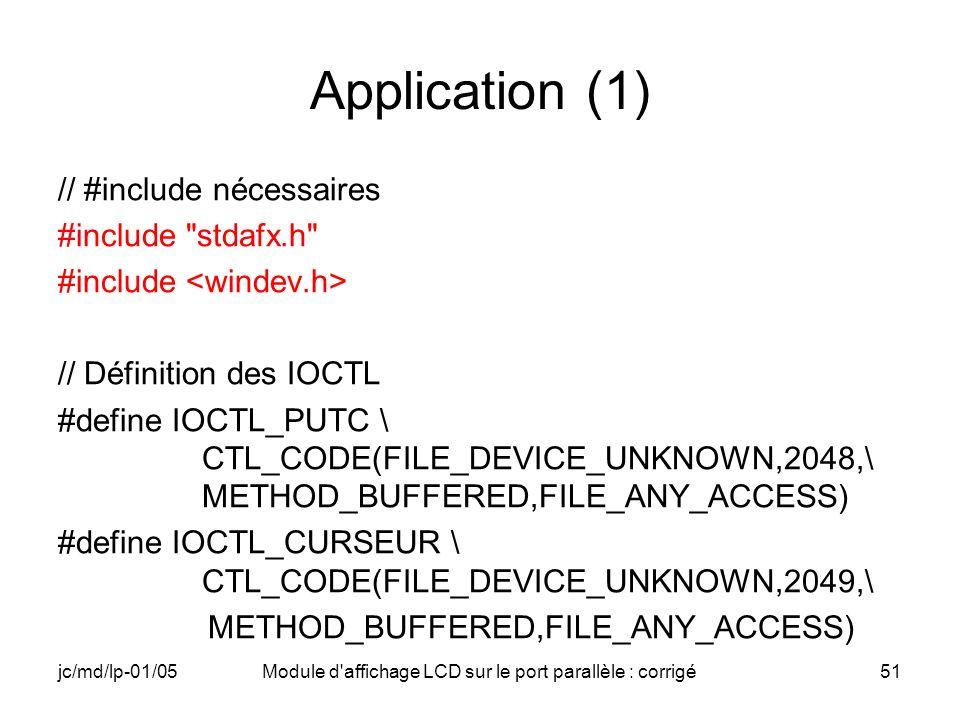 jc/md/lp-01/05Module d'affichage LCD sur le port parallèle : corrigé51 Application (1) // #include nécessaires #include