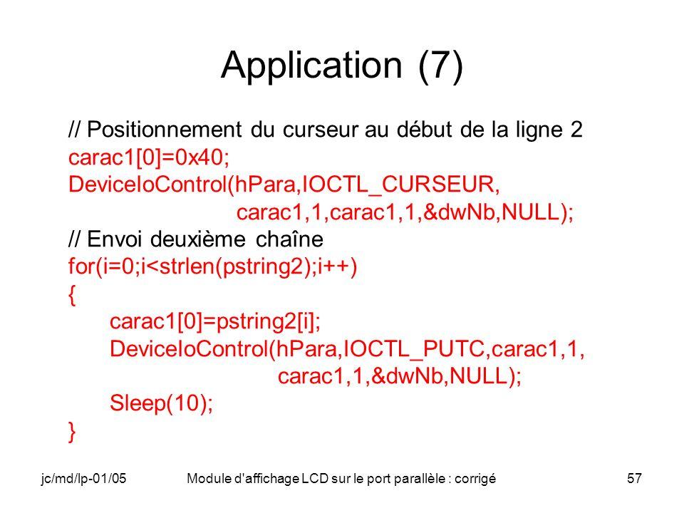 jc/md/lp-01/05Module d'affichage LCD sur le port parallèle : corrigé57 Application (7) // Positionnement du curseur au début de la ligne 2 carac1[0]=0