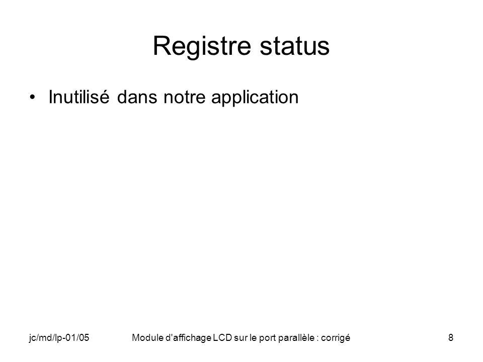 jc/md/lp-01/05Module d affichage LCD sur le port parallèle : corrigé39 Driver (8) // Display OFF WRITE_PORT_UCHAR(PARDATA,0x08); WRITE_PORT_UCHAR(PARCOMMAND,CTRLEN); Sleep(2); WRITE_PORT_UCHAR(PARCOMMAND,CTRL); Sleep(10); // Display ON WRITE_PORT_UCHAR(PARDATA,0x0F); WRITE_PORT_UCHAR(PARCOMMAND,CTRLEN); Sleep(2); WRITE_PORT_UCHAR(PARCOMMAND,CTRL); Sleep(10);
