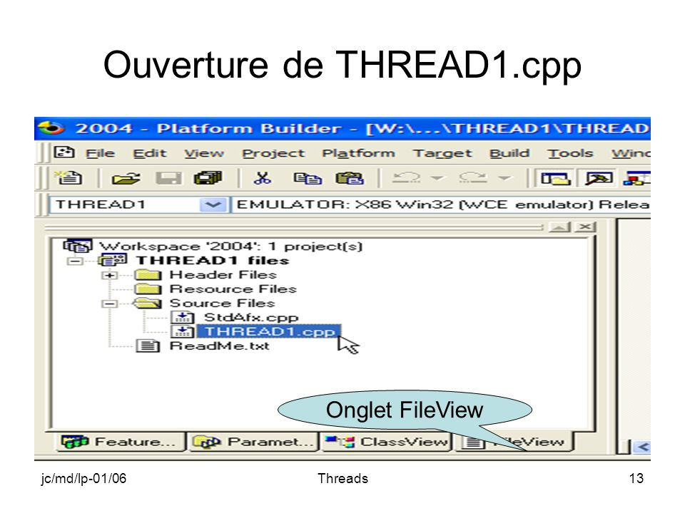 jc/md/lp-01/06Threads13 Ouverture de THREAD1.cpp Onglet FileView
