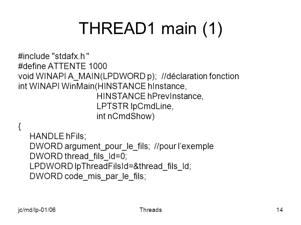 jc/md/lp-01/06Threads14 THREAD1 main (1) #include