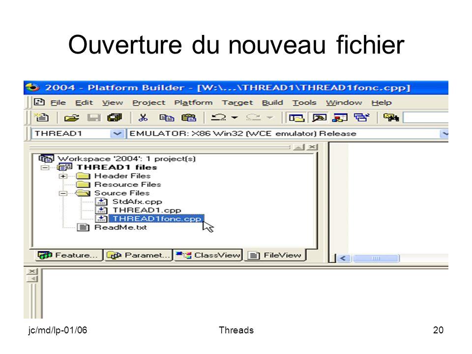 jc/md/lp-01/06Threads20 Ouverture du nouveau fichier