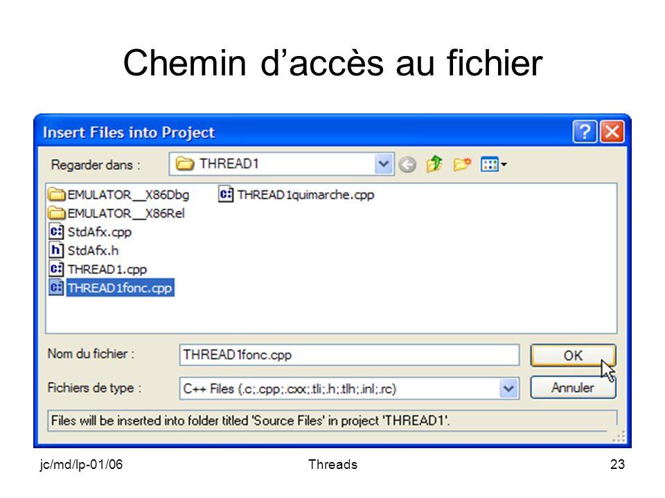 jc/md/lp-01/06Threads23 Chemin daccès au fichier